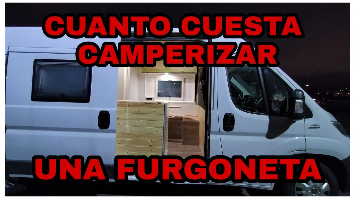 💲CUÁNTO CUESTA CAMPERIZAR una FURGONETA