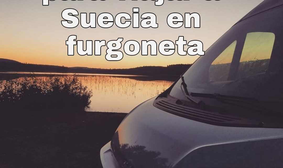 VIAJAR A SUECIA EN FURGONETA